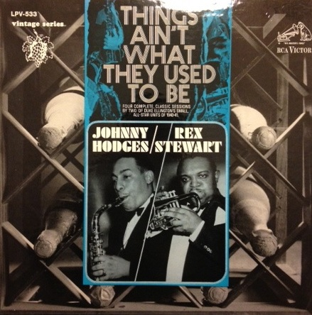 JOHNNY HODGES - Johnny Hodges / Rex Stewart ‎: Things Ain't What They Used To Be cover