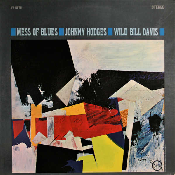 JOHNNY HODGES - Johnny Hodges - Wild Bill Davis : Mess Of Blues cover