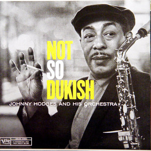 JOHNNY HODGES - Not So Dukish cover