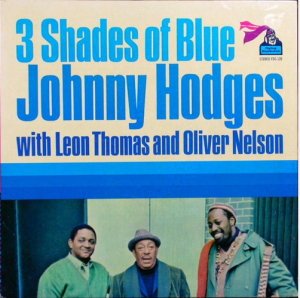 JOHNNY HODGES - Three Shades Of Blue (with Léon Thomas & Oliver Nelson) (aka Black Brown And Beautiful) cover