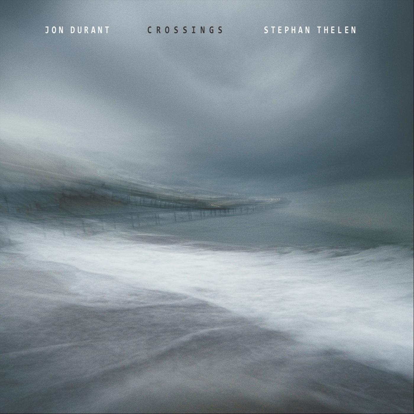 JON DURANT - Jon Durant & Stephan Thelen : Crossings cover