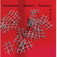 JON RASKIN - Goodheart Raskin Tarasov Trio cover