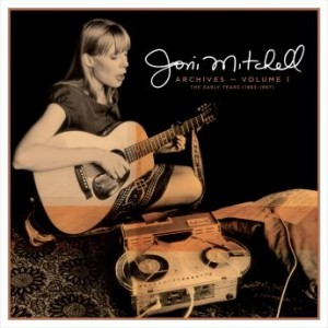 JONI MITCHELL - Joni Mitchell Archives – Volume 1: The Early Years (1963-1967) cover