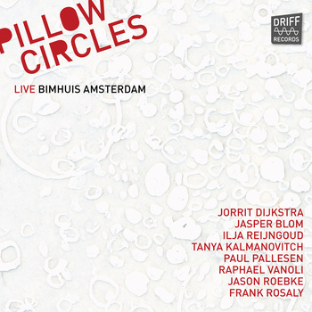 JORRIT DIJKSTRA - Pillow Circles Live Bimhuis Amsterdam cover
