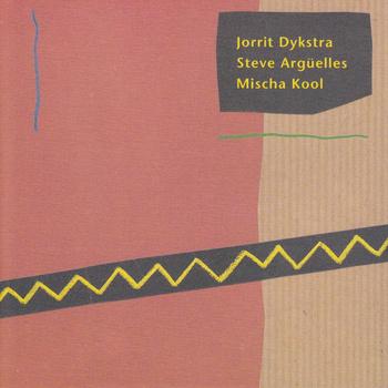 JORRIT DIJKSTRA - Trio Jorrit Dijkstra, Steve Argüelles, Mischa Kool cover