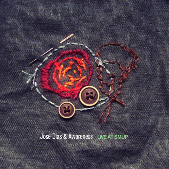 JOSÉ DIAS - Jose Dias & Awareness : Live at SMUP cover