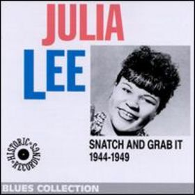 JULIA LEE - Snatch and Grab It: 1944-1949 cover