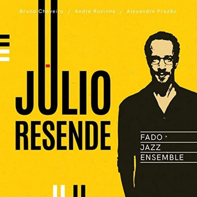 JULIO RESENDE - Fado Jazz Ensemble cover