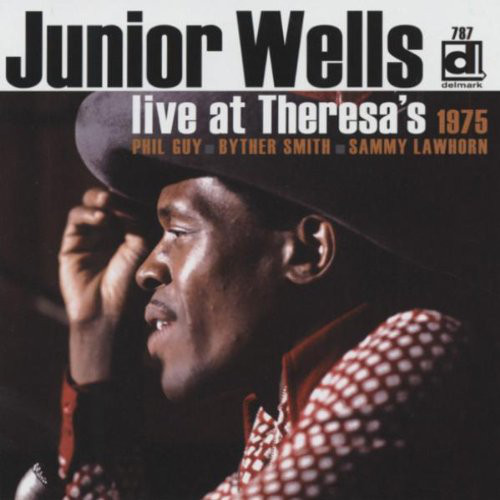JUNIOR WELLS - Live At Theresa's 1975 cover