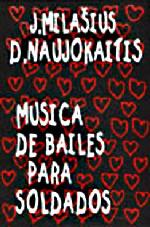 JUOZAS MILAŠIUS - J. Milašius , D. Naujokaitis : Musica De Bailes Para Soldados cover