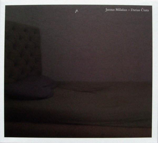 JUOZAS MILAŠIUS - Juozas Milašius - Darius Čiuta : P. cover