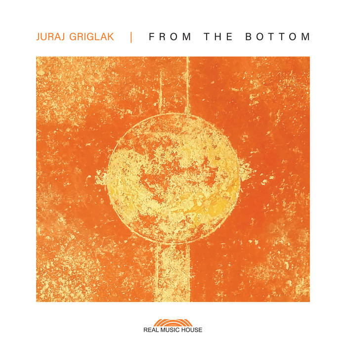 JURAJ GRIGLÁK - From The Bottom cover