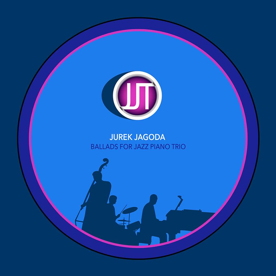 JUREK JAGODA - Ballads for Jazz Piano Trio cover