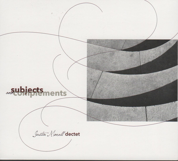JUSTIN MORELL - Justin Morell Dectet : Subjects And Complements cover