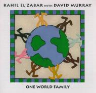 KAHIL EL'ZABAR - One World Family (with David Murray) cover