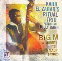 KAHIL EL'ZABAR - Ritual Trio :Big M - A Tribute To Malachi Favors ( Featuring Billy Bang) cover