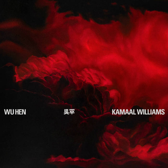 KAMAAL WILLIAMS - Wu Hen cover