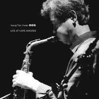 KANG TAE HWAN - Live At Cafe Amores cover