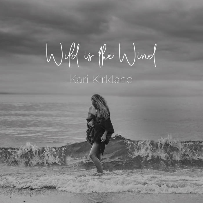 KARI KIRKLAND - Wild is the Wind cover