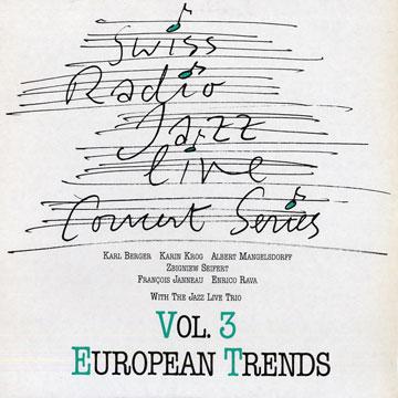 KARL BERGER - Karl Berger, Karin Krog, Albert Mangelsdorff, Zbigniew Seifert, François Jeanneau, Enrico Rava With Jazz Live Trio : European Trends cover