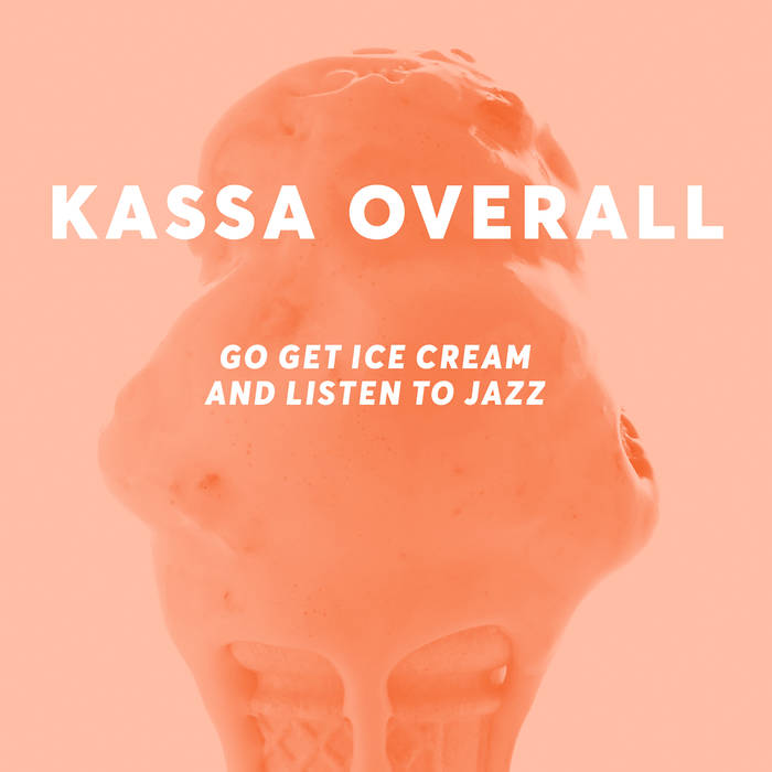 KASSA OVERALL - Go Get Ice Cream and Listen to Jazz cover