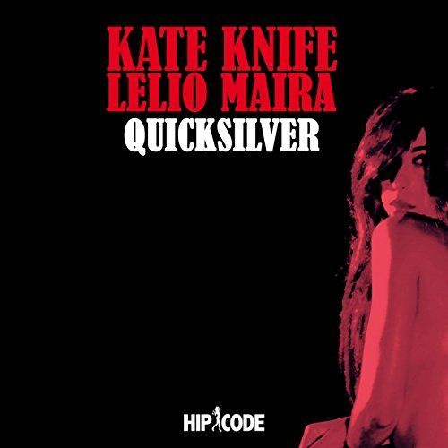 KATE KNIFE - Quicksilver (feat. Lelio Maira) cover
