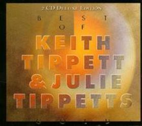 KEITH AND JULIE TIPPETT - Best Of Keith Tippett & Julie Tippetts cover