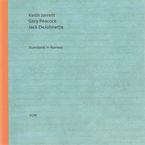 KEITH JARRETT - Standards in Norway (with Gary Peacock and Jack DeJohnette) cover