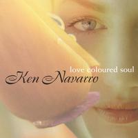 KEN NAVARRO - Love Coloured Soul cover