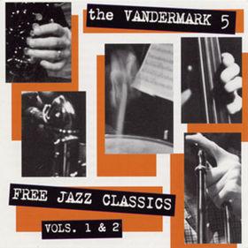KEN VANDERMARK - Free Jazz Classics Vols. 1 & 2 cover