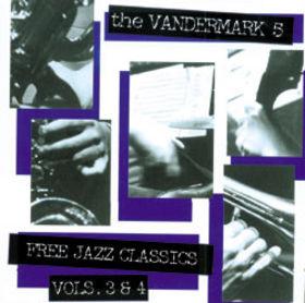 KEN VANDERMARK - Free Jazz Classics Vols. 3 & 4 cover