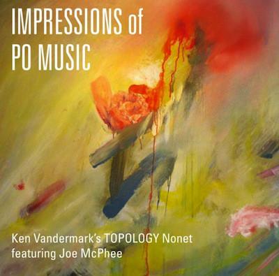 KEN VANDERMARK - Ken Vandermark's Topology Nonet Featuring Joe McPhee : Impressions Of PO Music cover