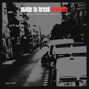 KEN VANDERMARK - Made To Break : Provoke cover