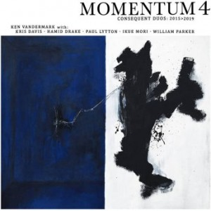 KEN VANDERMARK - Momentum 4 : Consequent Duos 2015>2019 cover