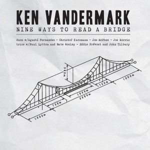 KEN VANDERMARK - Nine ways To Reach the Bridge (6 CD box) cover