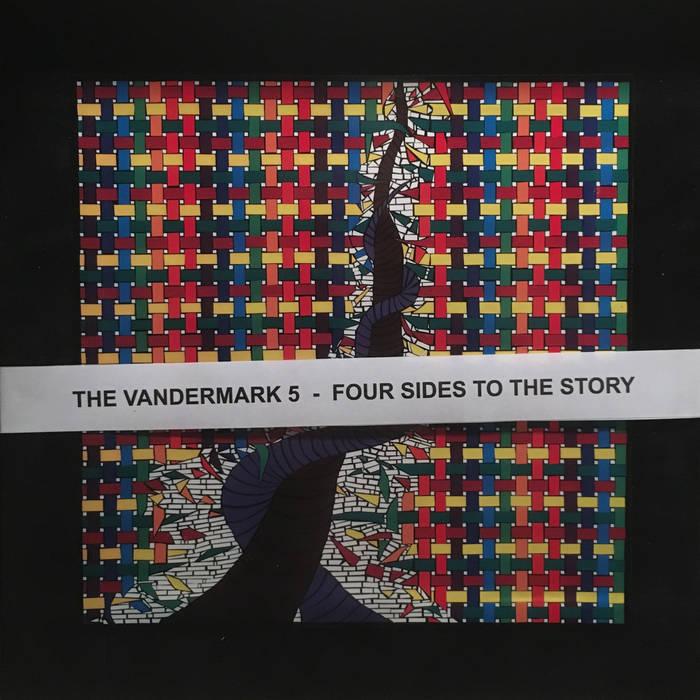 KEN VANDERMARK - The Vandermark 5 : Four Sides To The Story cover