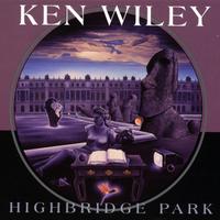 KEN WILEY - Highbridge Park cover
