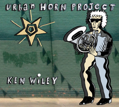 KEN WILEY - Urban Horn Project cover