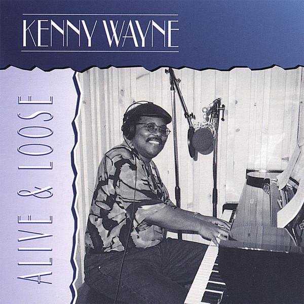 "KENNY ""BLUES BOSS"" WAYNE - Alive & Loose cover"