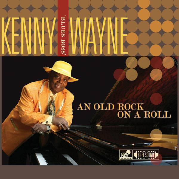"KENNY ""BLUES BOSS"" WAYNE - An Old Rock On A Roll cover"