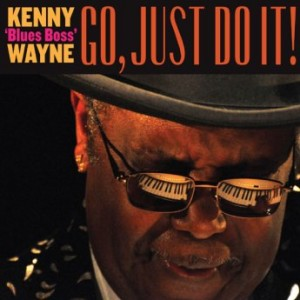 "KENNY ""BLUES BOSS"" WAYNE - Go, Just Do It! cover"