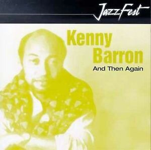 KENNY BARRON - And Then Again cover