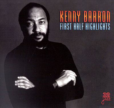 KENNY BARRON - First Half Highlights cover