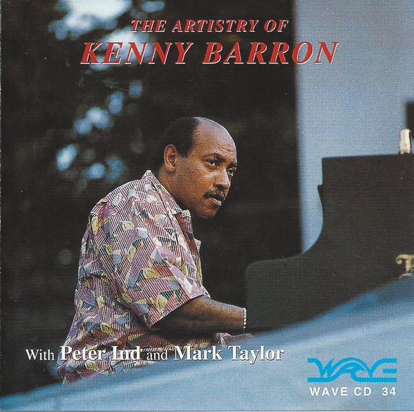 KENNY BARRON - Kenny Barron With Peter Ind & Mark Taylor : The Artistry Of Kenny Barron cover
