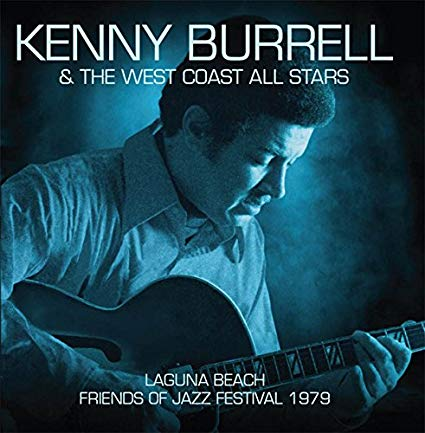 KENNY BURRELL - Laguna Beach Friends Of Jazz Festival 1979 cover