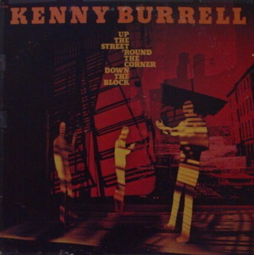 KENNY BURRELL - Up The Street, 'Round the Corner, Down the Block cover