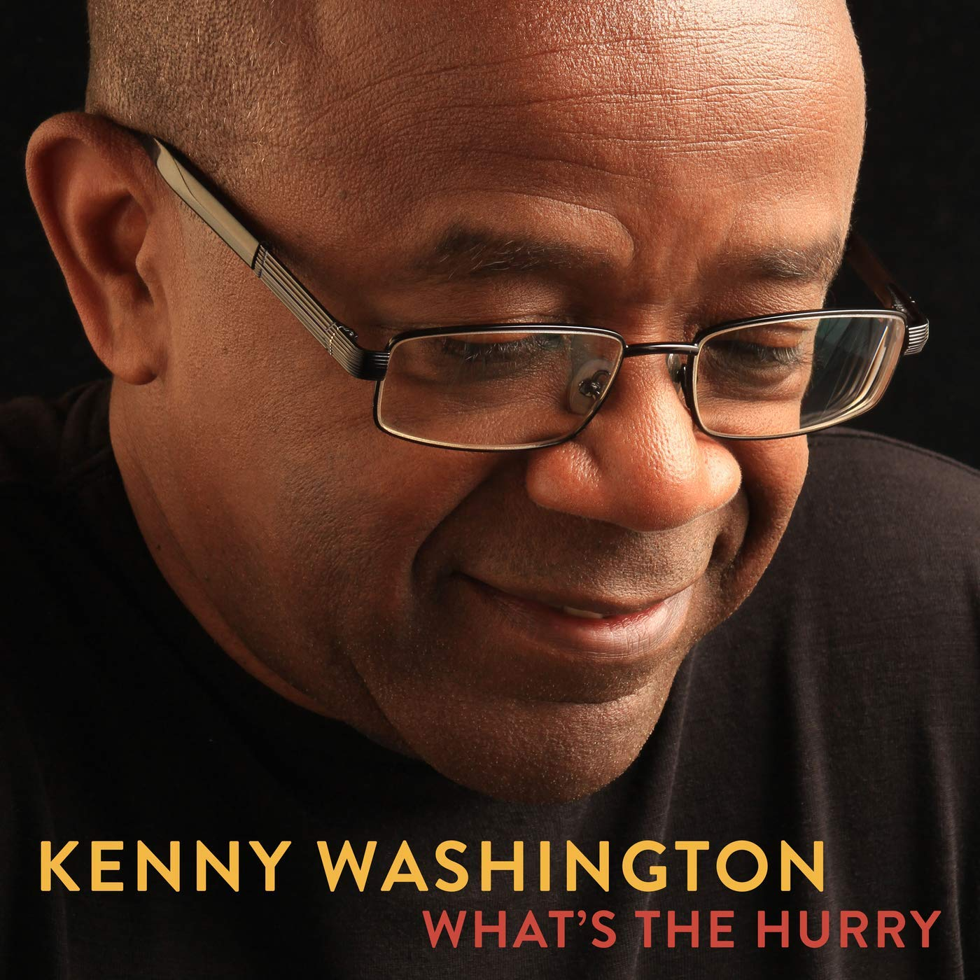 KENNY WASHINGTON - What's the Hurry cover
