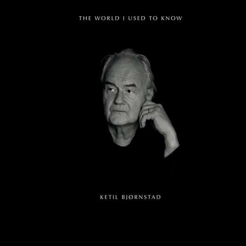 KETIL BJØRNSTAD - The World I Used To Know cover