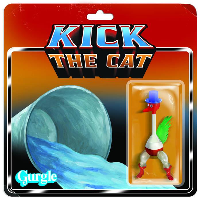 KICK THE CAT - Gurgle cover
