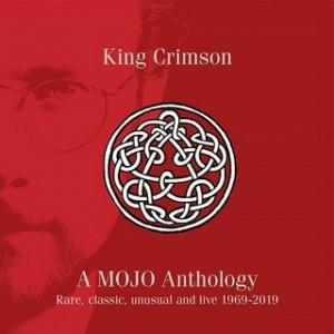 KING CRIMSON - A Mojo Anthology: Rare, Classic, Unusual And Live 1969-2019 cover